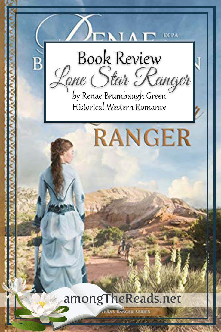Lone Star Ranger by Renae Brumbaugh Green – Book Review, Preview