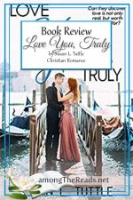 Love You, Truly by Susan L. Tuttle – Book Review, Preview