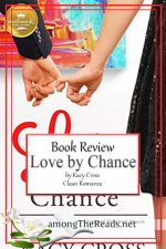 Love by Chance by Kacy Cross – Book Review, Preview