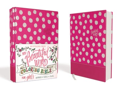 NIV Beautiful Word Coloring Bible for Girls: Hundreds of Verses to Color by