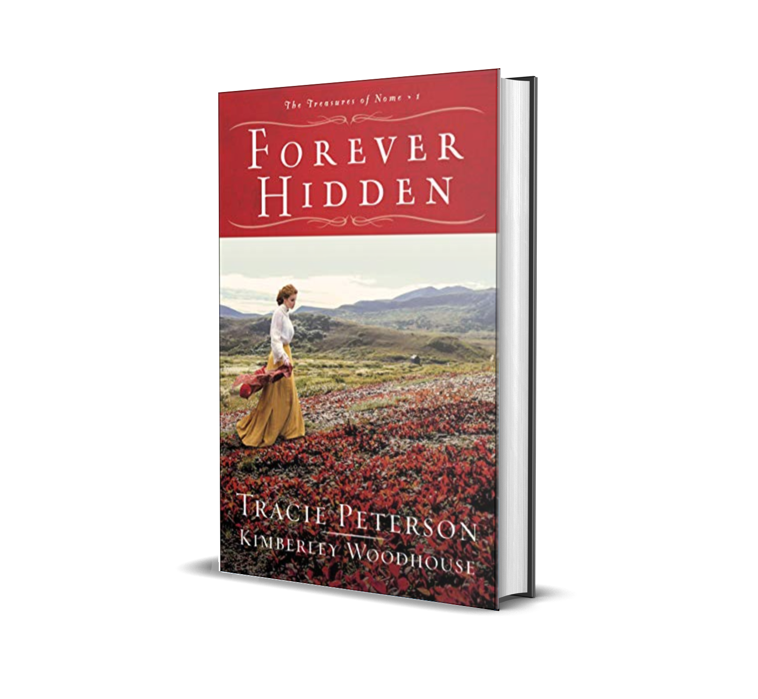 Forever Hidden  by Tracie Peterson, Kimberley Woodhouse