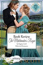 The Matchmaker's Rogue by Regina Scott – Book Review, Preview