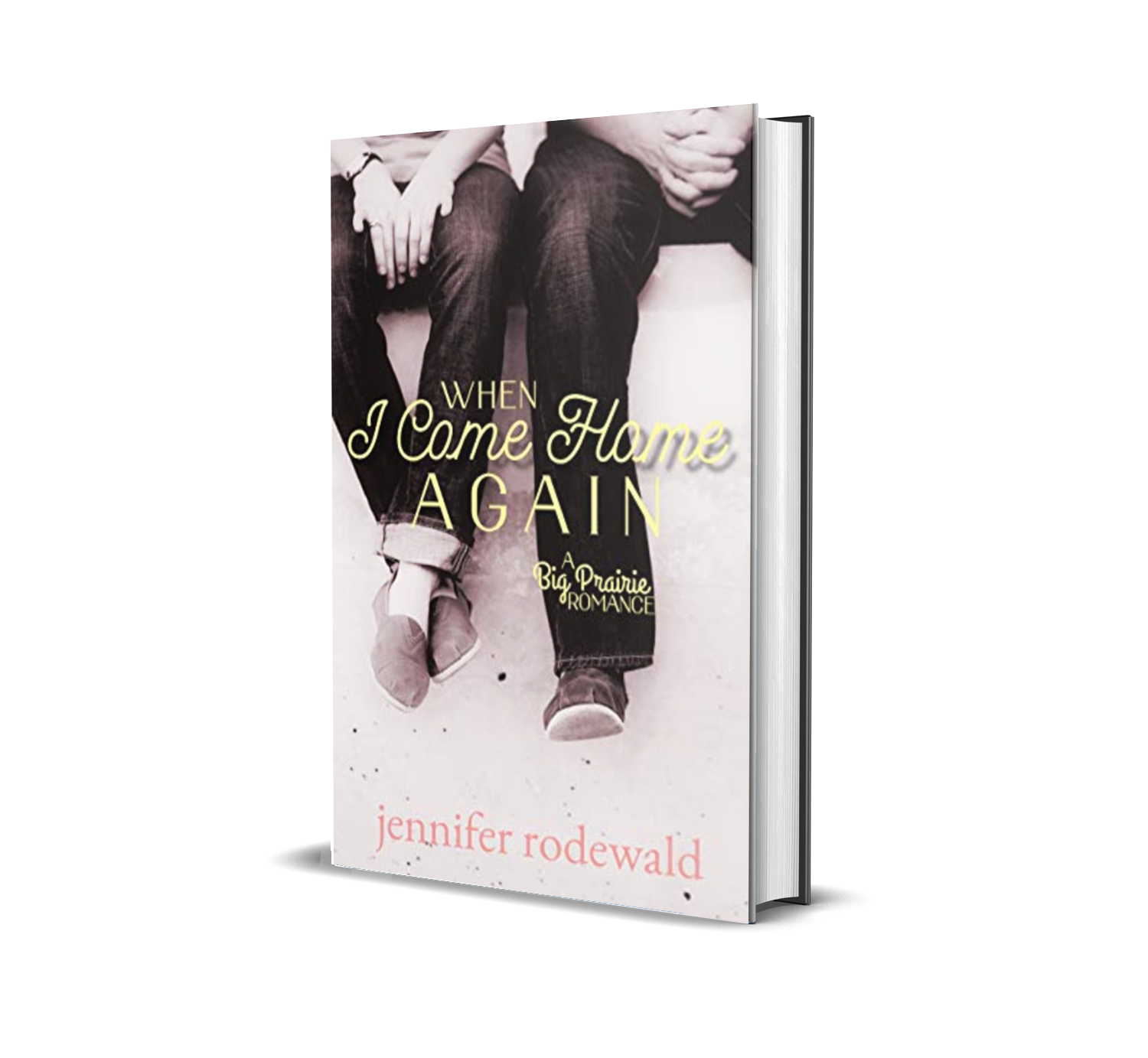 When I Come Home Again by Jennifer Rodewald