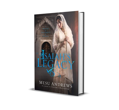 Isaiah's Legacy by Mesu Andrews – Book Review, Preview