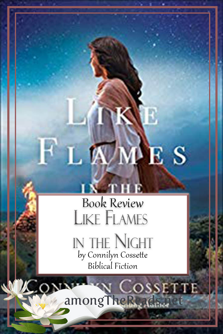 Like Flames in the Night by Connilyn Cossette – Book Review, Preview