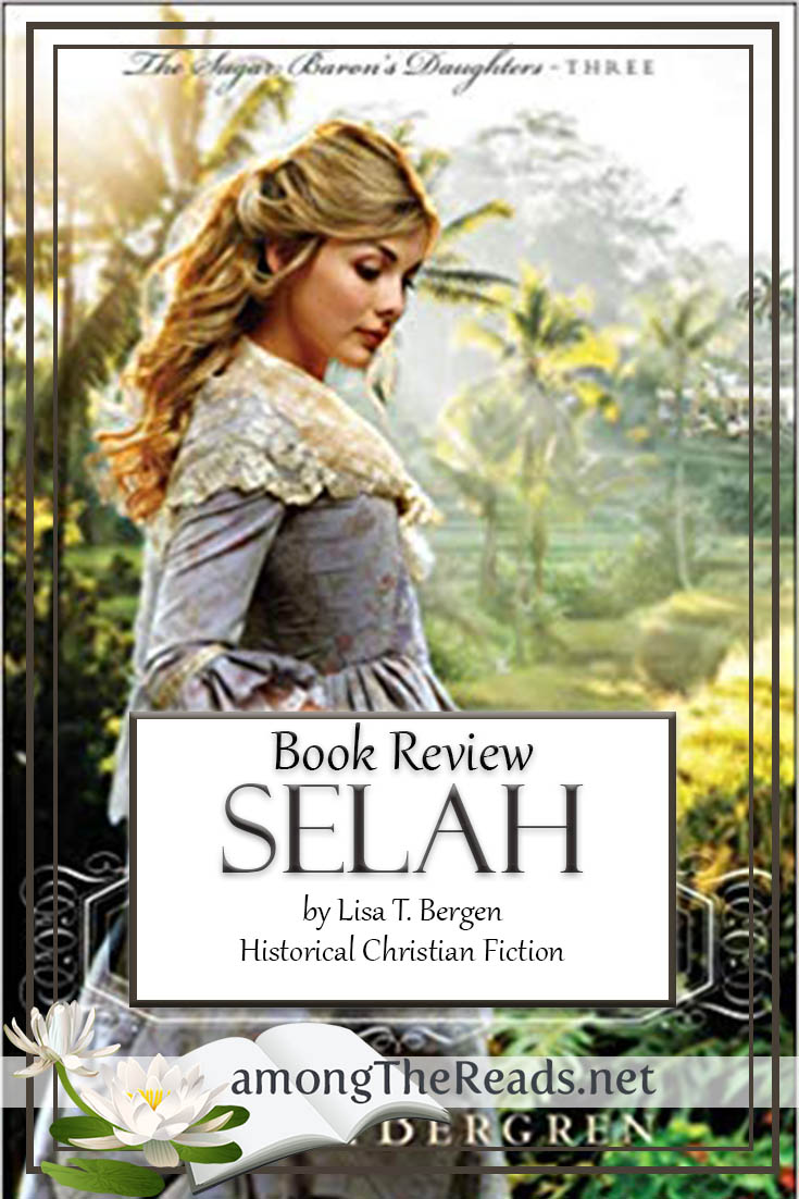 Selah by Lisa T. Bergren – Book Review, Preview