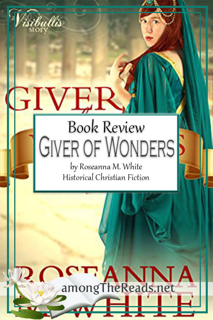 Giver of Wonders by Roseanna M. White – Book Review, Preview