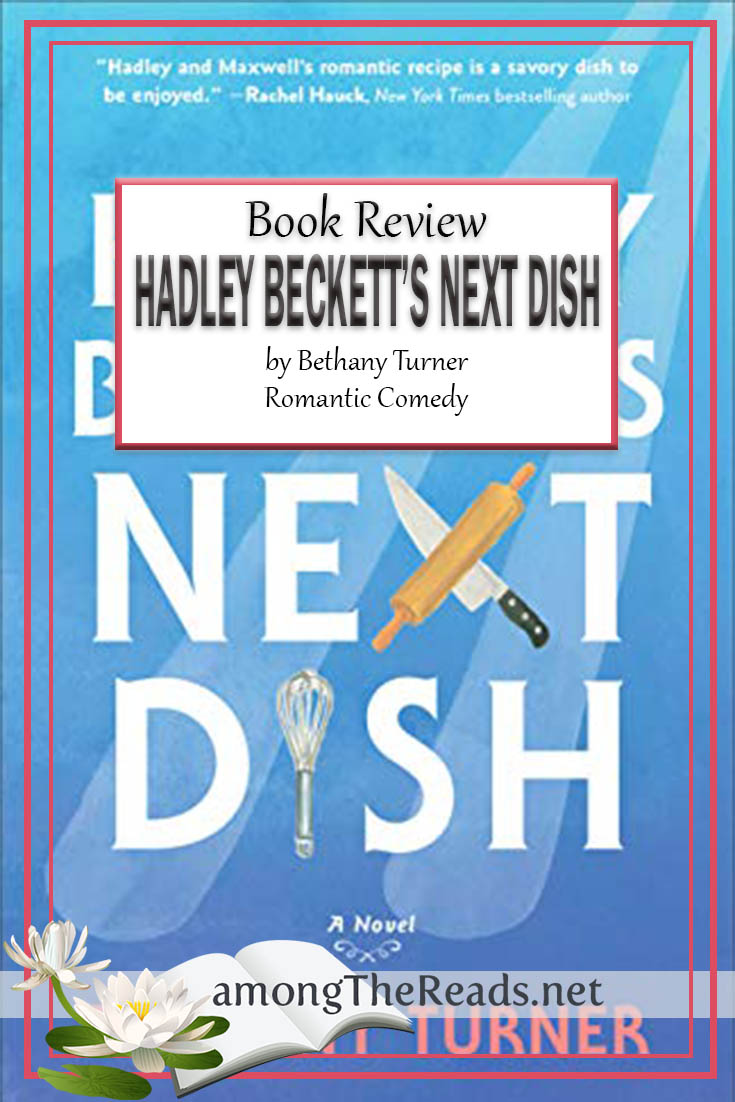 Hadley Beckett's Next Dish by Bethany Turner – Book Review