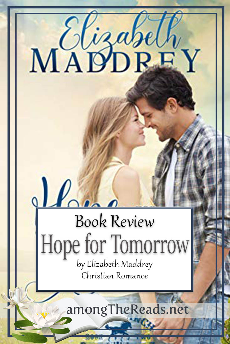 Hope for Tomorrow by Elizabeth Maddrey – Book Review, Preview