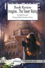 Imagine… The Tower Rising by Matt Koceich – Book Review, Preview