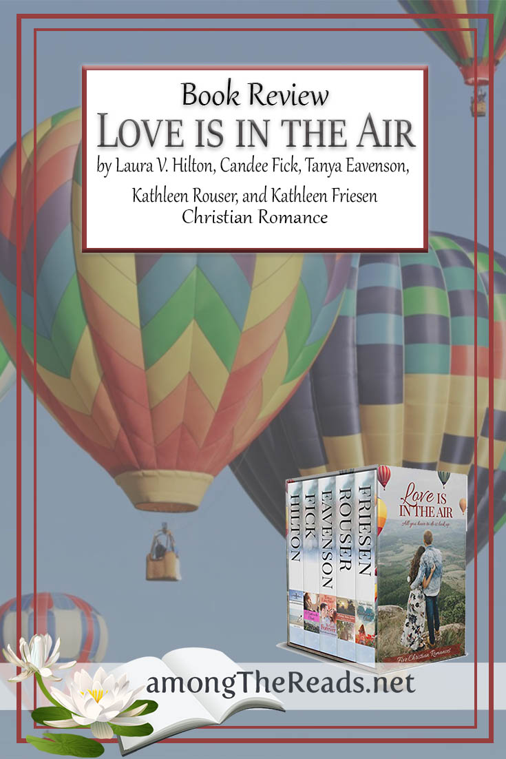 Love is in the Air by Laura V. Hilton Candee Fick Tanya Eavenson Kathleen Rouser and Kathleen Friesen – Book Review, Preview