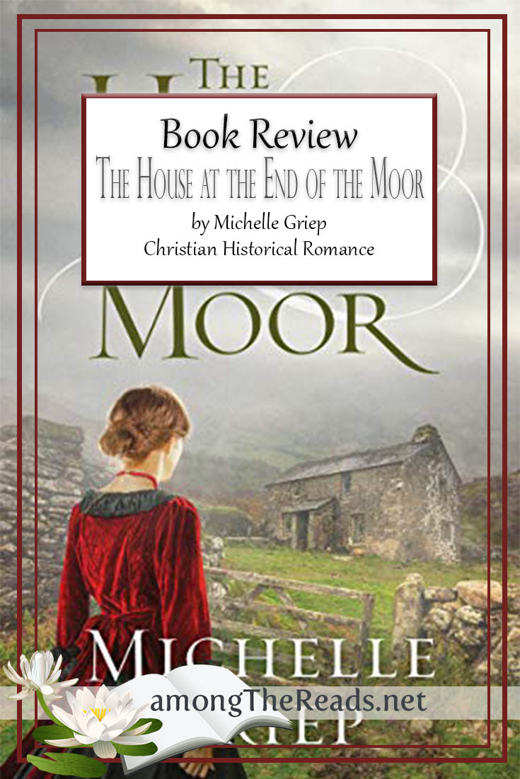 The House at the End of the Moor by Michelle Griep – Book Review, Preview