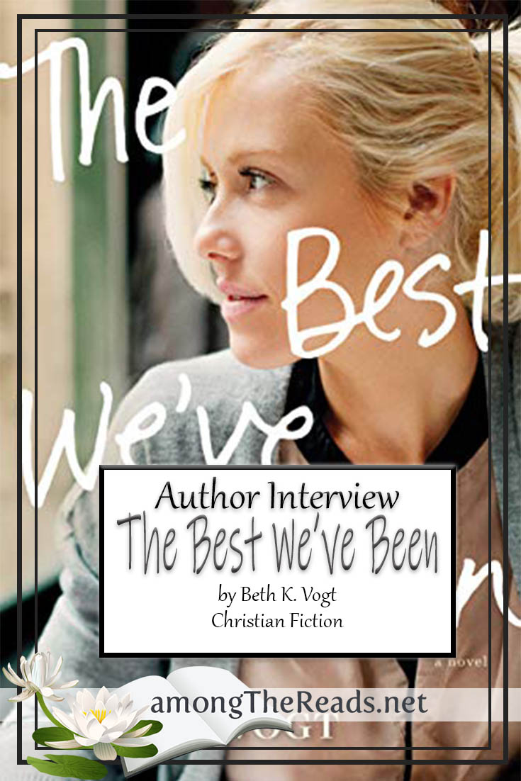 The Best We've Been by Beth K. Vogt – Author Interview, Preview