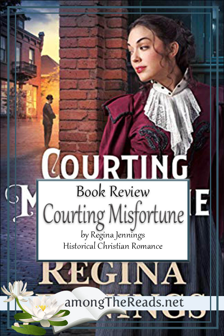 Courting Misfortune by Regina Jennings – Book Review