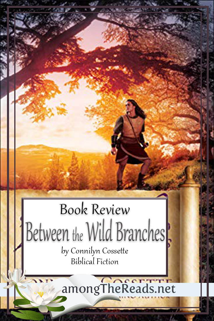 Between the Wild Branches by Connilyn Cossette – Book Review